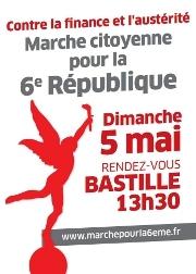 Il est temps que le peuple s'en mêle : « Contre la finance et l'austérité, marche citoyenne pour la VIème République »  L'affaire Cahuzac n'est pas seulement la faillite d'un homme. C'est celle de la Vème République et des politiques entièrement soumises au règne de la finance.  Le pays s'enfonce dans la crise. Il est urgent de rompre avec les politiques d'austérité en France et en Europe. Il faut abandonner les lois et les traités qui les mettent en oeuvre, tel que l'ANI.  Au contraire, tout en soutenant les services publics et la défense des biens communs, il faut donner la priorité à une autre répartition des richesses, à l'appropriation sociale, aux droits fondamentaux et à la réduction du temps de travail.  Il est urgent d'en finir avec ces institutions. Cette Constitution bloque tout changement qui pourrait mettre à bas l'oligarchie financière.  Pour instaurer une démocratie véritable, il est temps de fonder une nouvelle République. Pour l'égalité des droits politiques et sociaux pour tous ceux et celles qui vivent et travaillent ici ; pour l'égalité réelle entre femmes et hommes.  Pour en finir avec la domination des marchés financiers, pour une transition écologique, nous avons besoin de la souveraineté du peuple, seule à même de viser l'intérêt général. Il faut l'élection d'une Assemblée constituante pour une 6e République, décidée souverainement par toutes et tous.  Nous nous opposons radicalement à la droite et l'extrême droite qui en profitent pour faire reculer l'égalité, au nom du refus du mariage pour tous.  Nous appelons toutes les citoyennes et tous les citoyens attachés à l'égalité, toutes les forces de gauche, écologistes et du mouvement social favorables à ces objectifs, à marcher le 5 mai prochain.  Marche contre la finance et l'austérité, pour la 6e République, le 5 mai à 13h30 à la Bastille