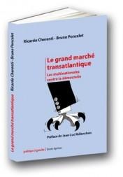 Le Grand Marché Transatlantique : les multinationales contre la démocratie